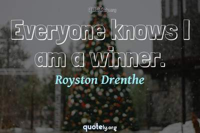 Photo Quote of Everyone knows I am a winner.