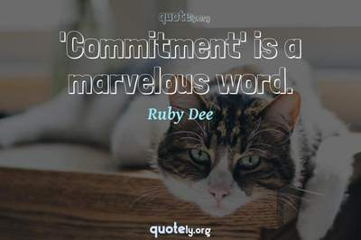 Photo Quote of 'Commitment' is a marvelous word.