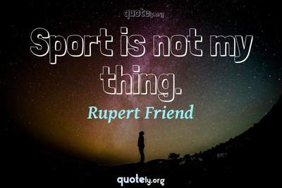 Photo Quote of Sport is not my thing.