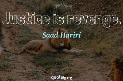 Photo Quote of Justice is revenge.