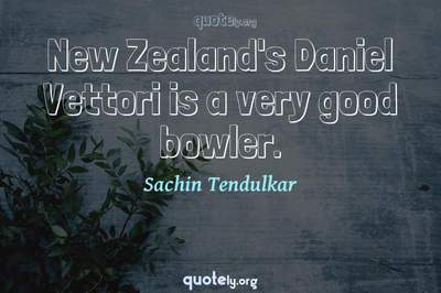Photo Quote of New Zealand's Daniel Vettori is a very good bowler.