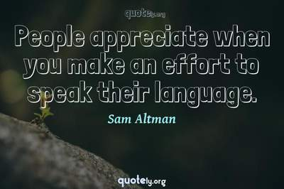 Photo Quote of People appreciate when you make an effort to speak their language.