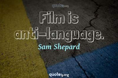 Photo Quote of Film is anti-language.