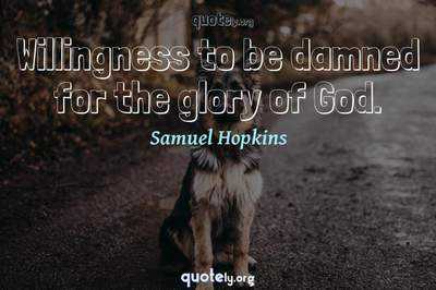 Photo Quote of Willingness to be damned for the glory of God.