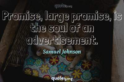Photo Quote of Promise, large promise, is the soul of an advertisement.