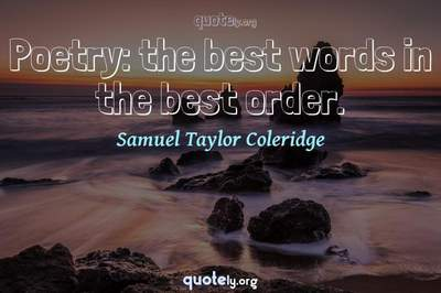 Photo Quote of Poetry: the best words in the best order.