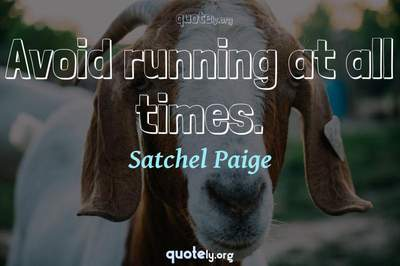 Photo Quote of Avoid running at all times.