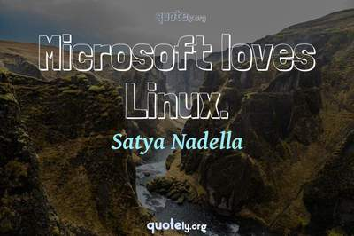 Photo Quote of Microsoft loves Linux.
