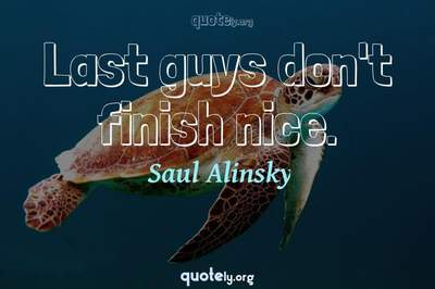 Photo Quote of Last guys don't finish nice.