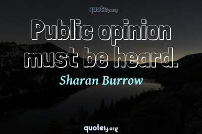 Photo Quote of Public opinion must be heard.