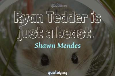 Photo Quote of Ryan Tedder is just a beast.