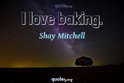 Photo Quote of I love baking.