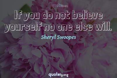 Photo Quote of If you do not believe yourself no one else will.