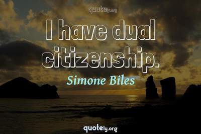 Photo Quote of I have dual citizenship.