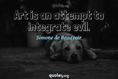 Photo Quote of Art is an attempt to integrate evil.