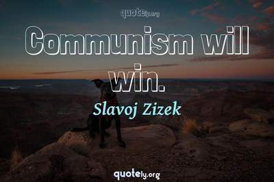 Photo Quote of Communism will win.
