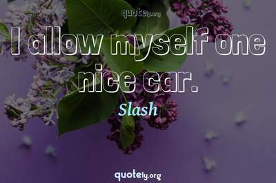 Photo Quote of I allow myself one nice car.