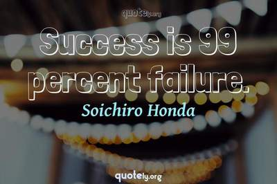 Photo Quote of Success is 99 percent failure.
