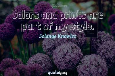 Photo Quote of Colors and prints are part of my style.