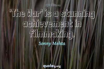 Photo Quote of 'The War' is a stunning achievement in filmmaking.