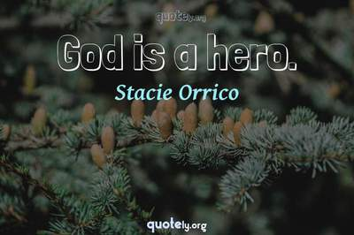 Photo Quote of God is a hero.