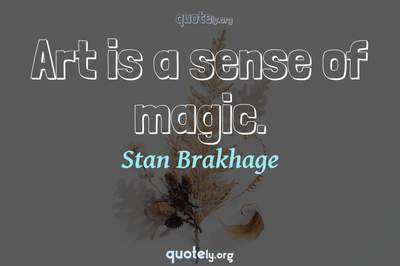 Photo Quote of Art is a sense of magic.
