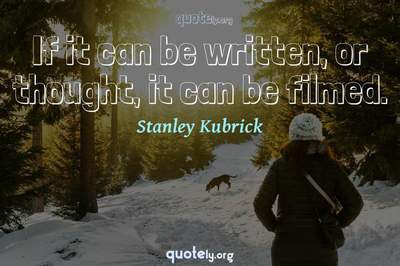 Photo Quote of If it can be written, or thought, it can be filmed.