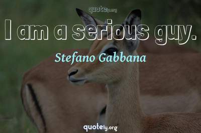 Photo Quote of I am a serious guy.