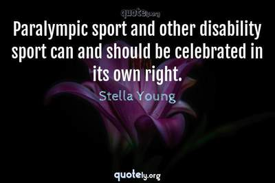 Photo Quote of Paralympic sport and other disability sport can and should be celebrated in its own right.
