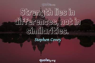 Photo Quote of Strength lies in differences, not in similarities.
