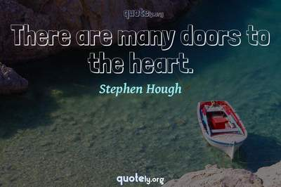 Photo Quote of There are many doors to the heart.