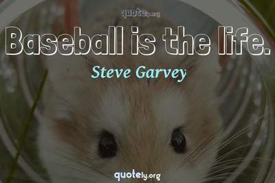 Photo Quote of Baseball is the life.