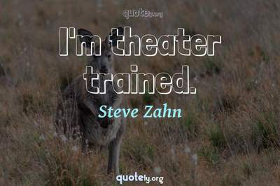 Photo Quote of I'm theater trained.