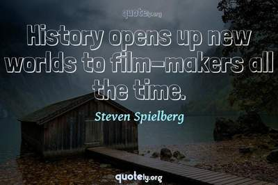 Photo Quote of History opens up new worlds to film-makers all the time.