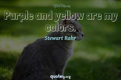 Photo Quote of Purple and yellow are my colors.