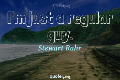 Photo Quote of I'm just a regular guy.