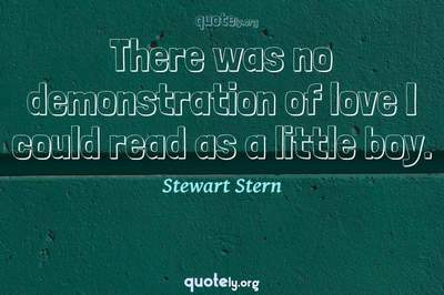 Photo Quote of There was no demonstration of love I could read as a little boy.