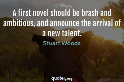 Photo Quote of A first novel should be brash and ambitious, and announce the arrival of a new talent.