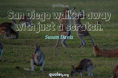 Photo Quote of San Diego walked away with just a scratch.