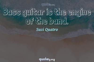 Photo Quote of Bass guitar is the engine of the band.