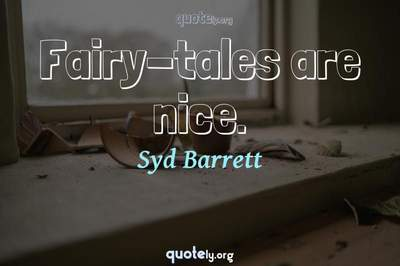 Photo Quote of Fairy-tales are nice.