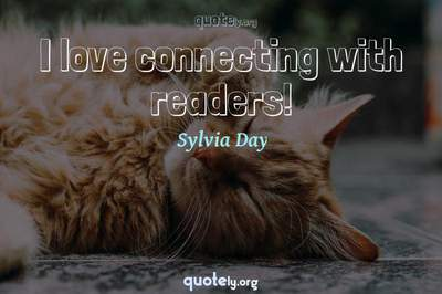 Photo Quote of I love connecting with readers!