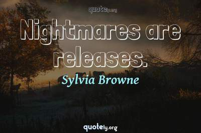 Photo Quote of Nightmares are releases.