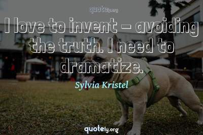 Photo Quote of I love to invent - avoiding the truth. I need to dramatize.