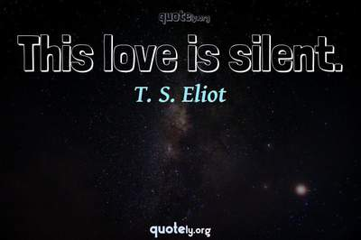Photo Quote of This love is silent.