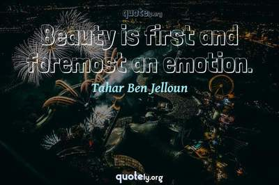 Photo Quote of Beauty is first and foremost an emotion.