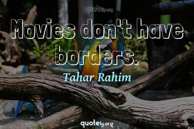 Photo Quote of Movies don't have borders.