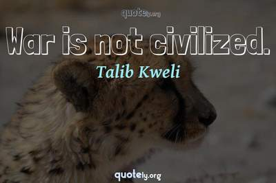 Photo Quote of War is not civilized.