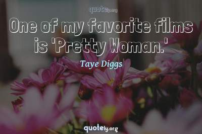 Photo Quote of One of my favorite films is 'Pretty Woman.'