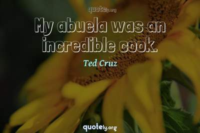 Photo Quote of My abuela was an incredible cook.
